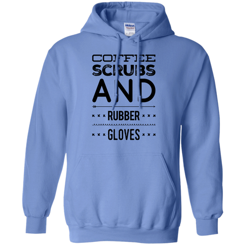 Coffee Scrubs and rubber gloves  Hoodie