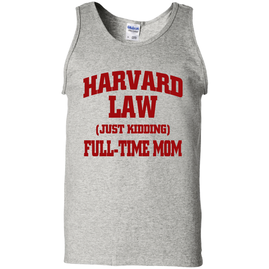 Harvard Law ( just kidding ) Full time Mom   Cotton Tank Top