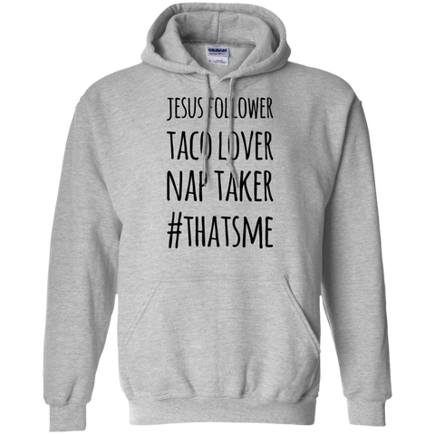 Jesus Follower Taco Lover Nap Taker #thatsme Hoodie