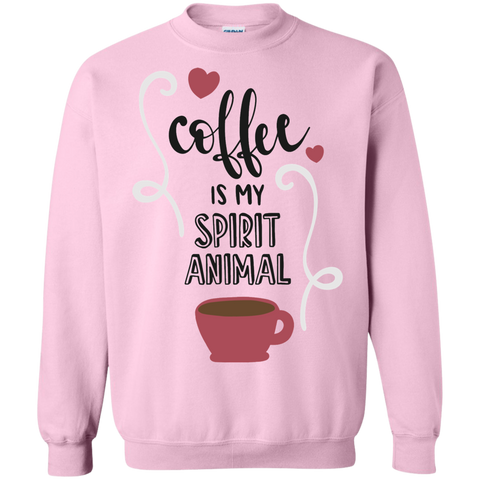 Coffee is my spirit animal   Sweatshirt  8 oz.