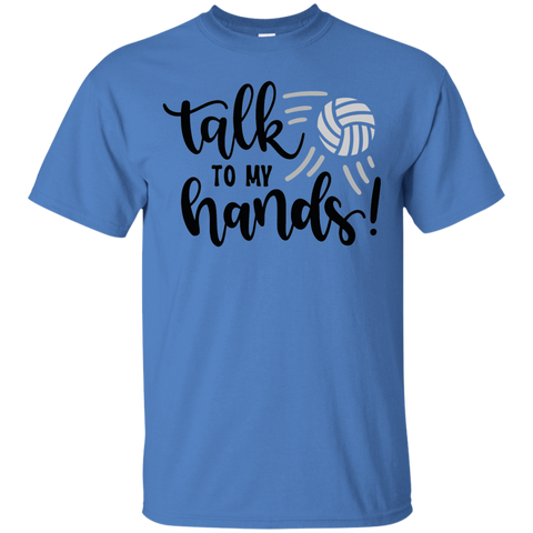Talk to my Hands  T-Shirt