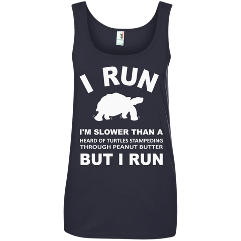 I run I'm Slower than a heard of turtles stampeding through Peanut Butter But I Run Ladies' 100% Ringspun Cotton Tank Top