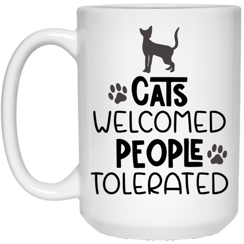 Cats welcome people tolerated 15 oz. White Mug