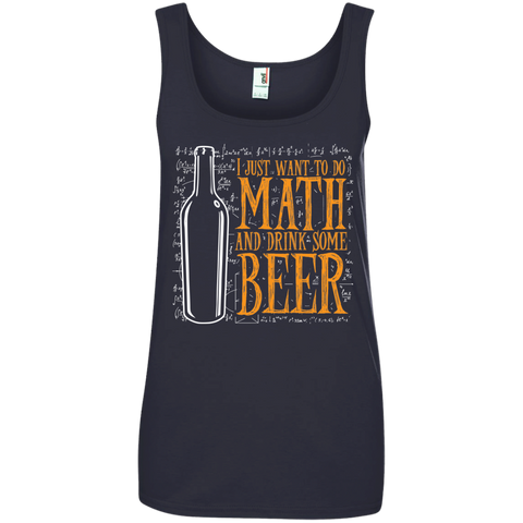 I just want to do Math and drink some Beer   Ringspun Cotton Tank Top
