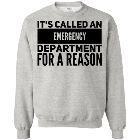 It's called an emergency department for a reason Sweatshirt