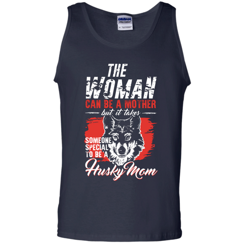Someone special to be a Husky Mom  Cotton Tank Top