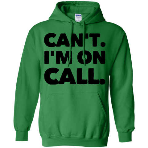 Can't . I'm On Call Hoodie