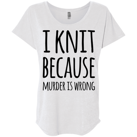 I knit because murder is wrong Dolman Sleeve