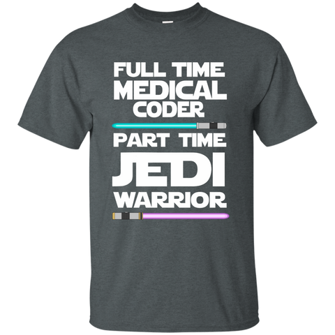 Full Time Medical Coder Part Time Jedi Warrior Cotton T-Shirt