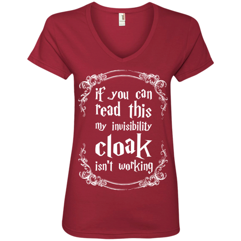 If you can read this my invisibility cloak isnt working  Ladies  V-Neck Tee