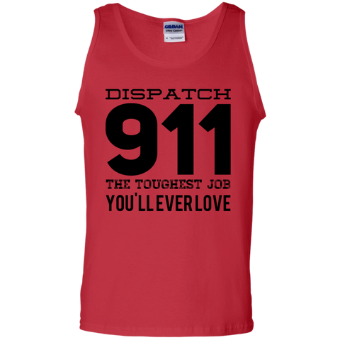 Dispatch 911 The Toughest Job You'll ever love Tank Top