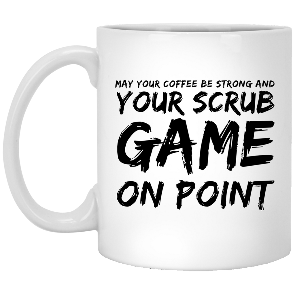 May your coffee be strong and your scrub game on point  Mug