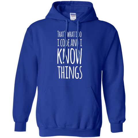That's what i do i code and i know things Hoodie
