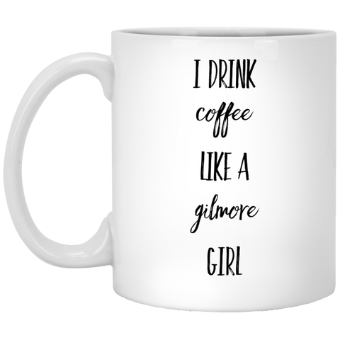 I Drink coffee like a gilmore girl Mug