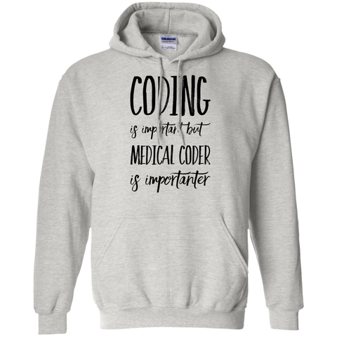 Coding is important but Medical Coder is importanter    Hoodie
