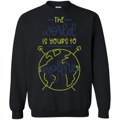 The World is yours to explore Sweatshirt