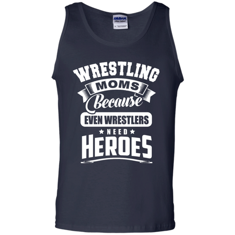 Wrestling Moms Because even wrestlers need heroes Tank Top
