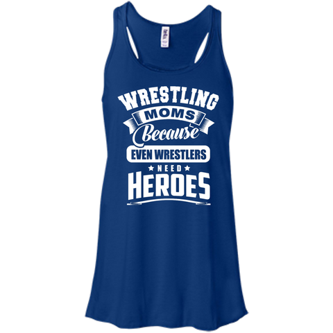 Wrestling Moms Because even wrestlers need heroes  Flowy Racerback Tank