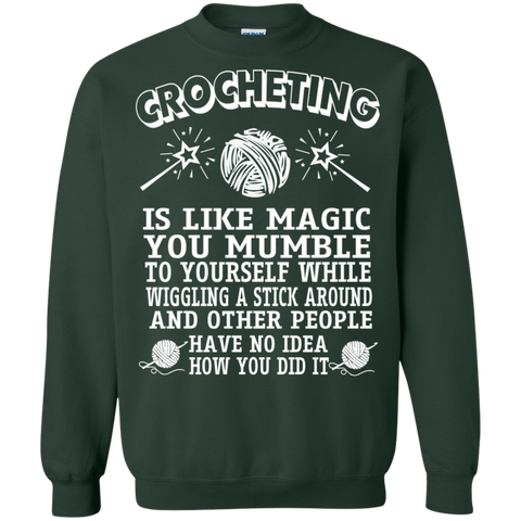 Crocheting is like magic you mumble to yourself while wiggling a stick Crewneck Pullover Sweatshirt  8 oz
