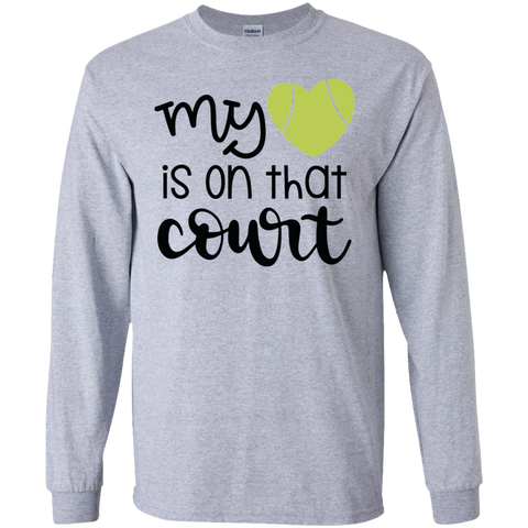 MY HEART IS ON THAT COURT	 LS Tshirt