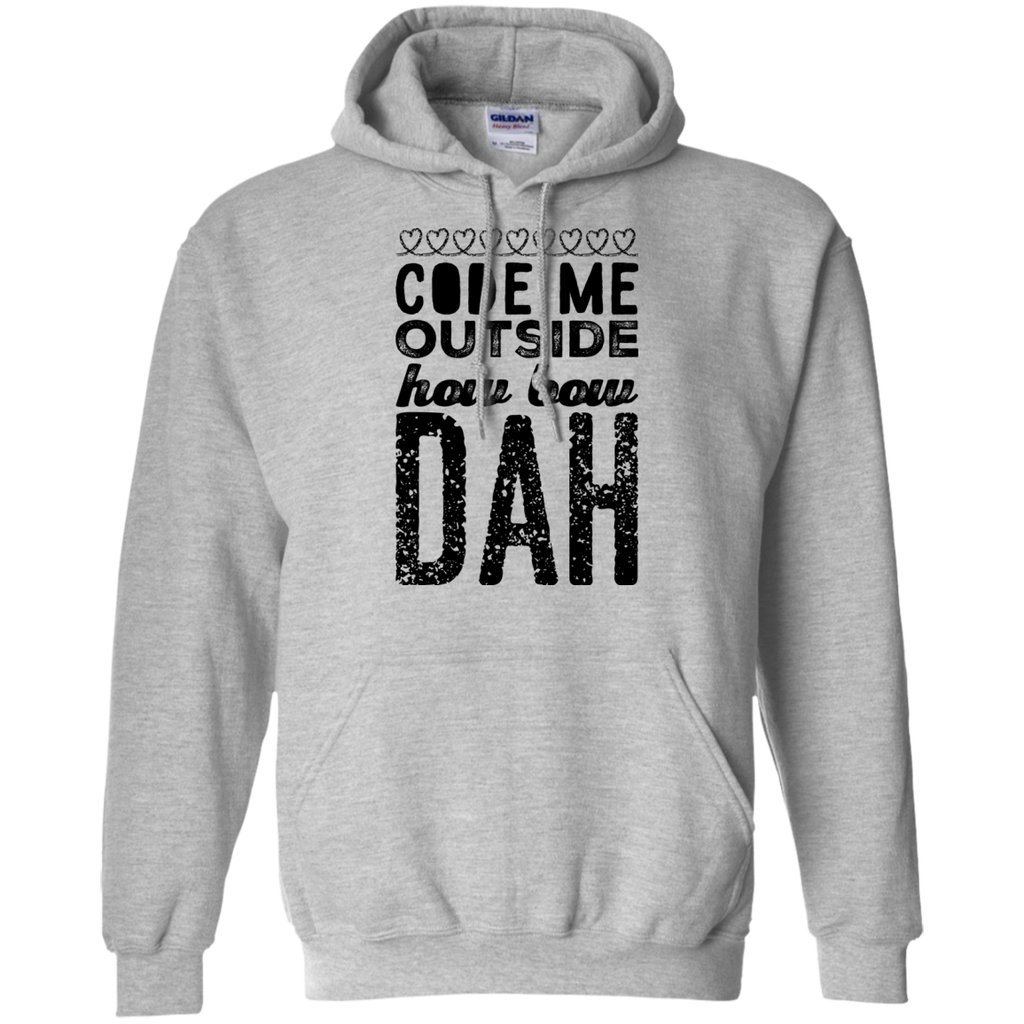 Code me outside how bow dah   Hoodie