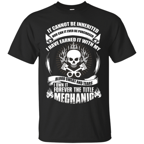 It cannot be inherited I own it foreve the title Mechanic T-Shirt