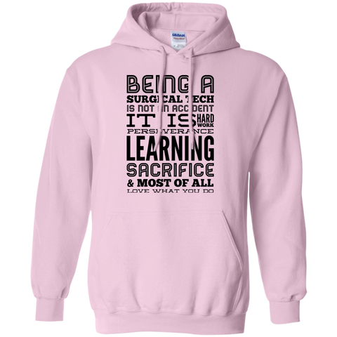 Being a Surgical Tech  is not an accident It is hard work Hoodie