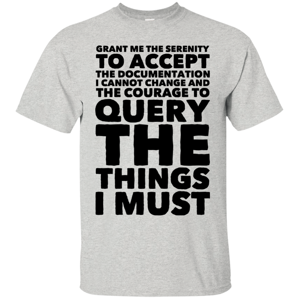 Grant Me The serenity to accept the documentation  T-Shirt