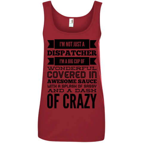 Not just a Dispatcher Tank Top