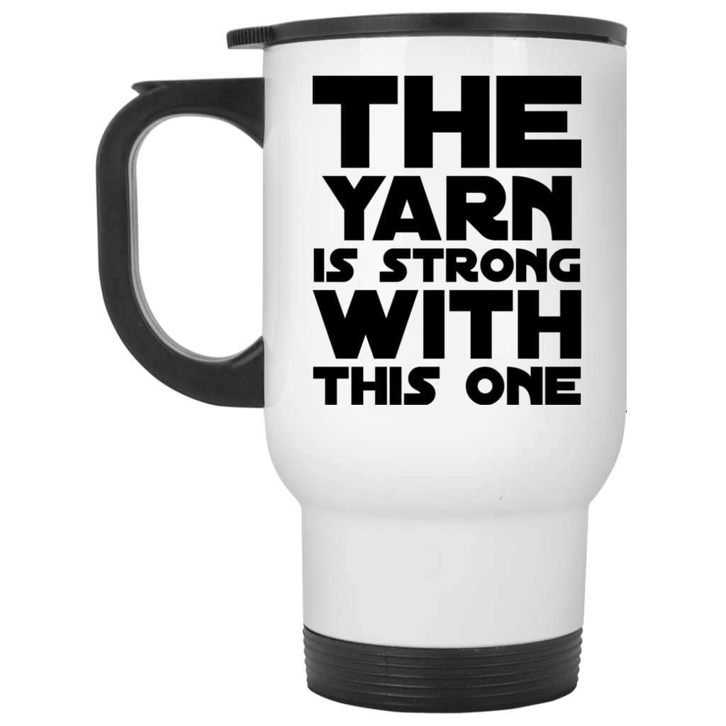 The Yarn is strong with this one Travel Mug