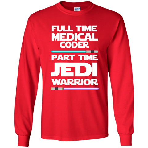 Full Time Medical Coder Part Time Jedi Warrior LS Ultra Cotton Tshirt