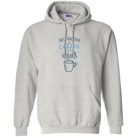 Just another Coffee Addict  Hoodie