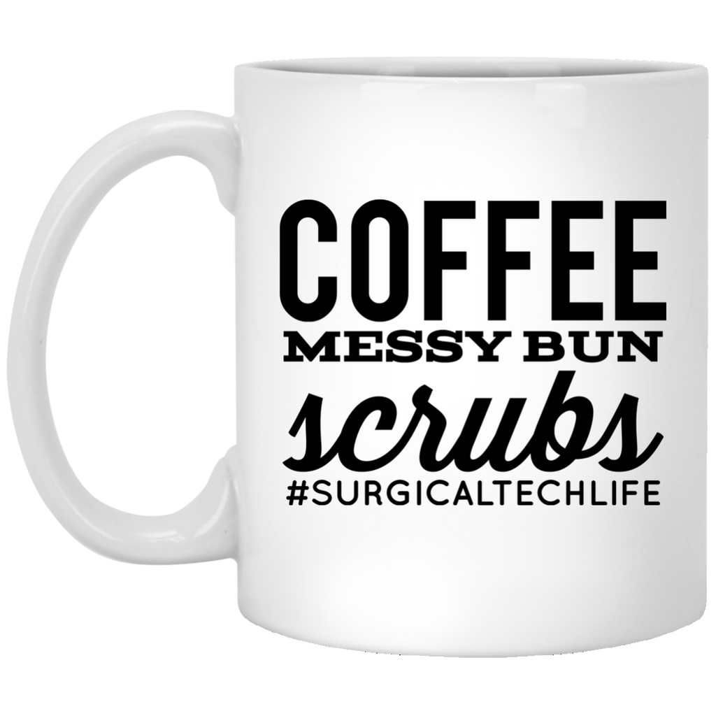 Coffee Messy Bun Scrubs #surgicaltechlife Mug