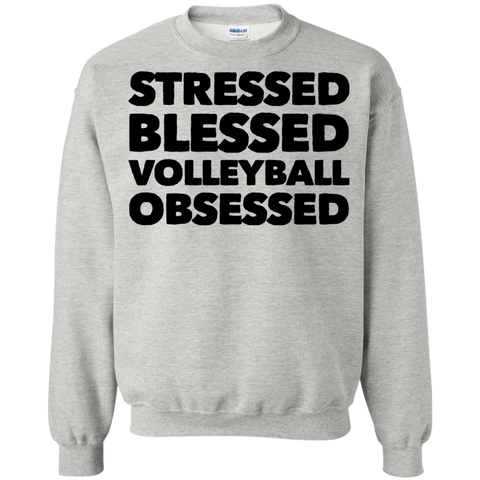 Stressed Blessed Volleyball Obsessed Sweatshirt