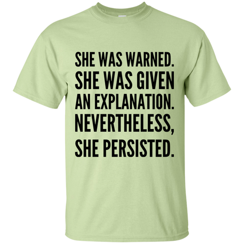 She was warned she was given and explanation nevertheless she persisted T-Shirt