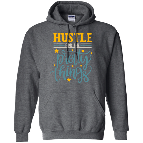 Hustle Pretty For the Pretty  Things Hoodie