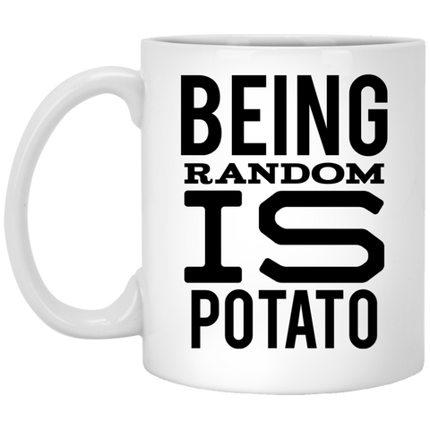 Being random is potato  11 oz. White Mug