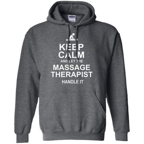 Keep calm and let the massage therapist handle it  Hoodie