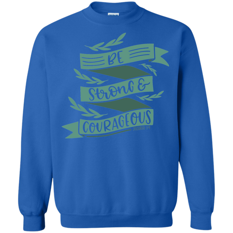 Be Strong  & Courages Sweatshirt