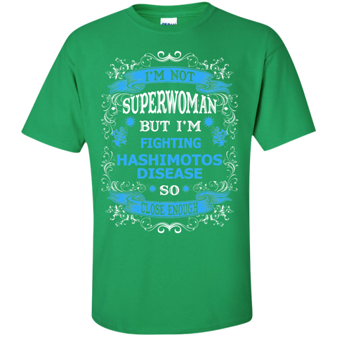 I'm not Superwoman but I'm Fighting Hashimotos Disease Cotton T-Shirt