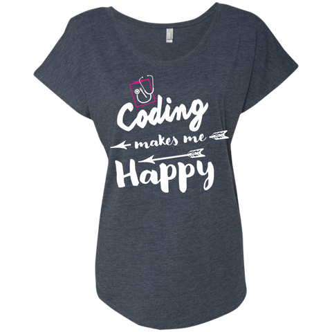 Coding makes me happy  Level Ladies Triblend Dolman Sleeve