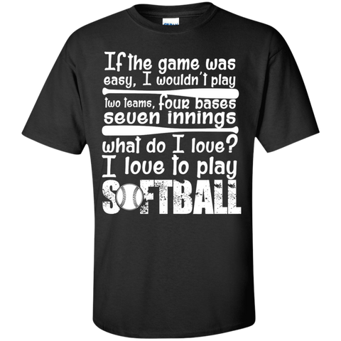 I love to Play Softball  T-Shirt