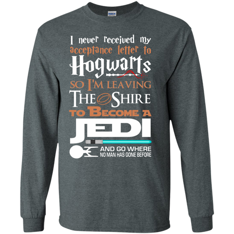 I Never Received My Acceptance Letter to Hogwarts so I'm Leaving the Shrine to Become a Jedi LS Ultra Cotton Tshirt