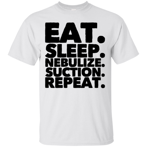 Eat. Sleep. Nebulize. Suction . Repeat . T-Shirt