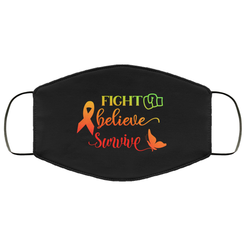 Fight Believe Survive  Face Mask
