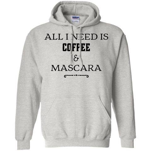 All I Need is Coffee & Mascara  Hoodie