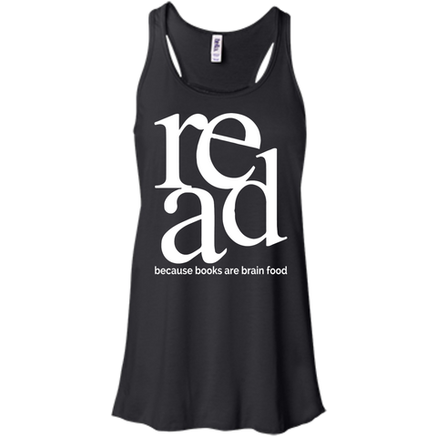 Read because books are brain food   +Canvas Juniors Flowy Racerback Tank