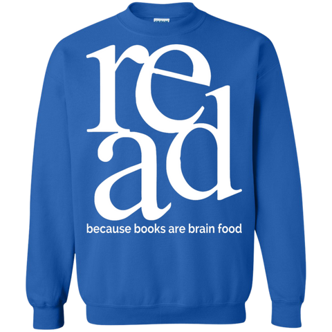 Read because books are brain food  Pullover Sweatshirt  8 oz