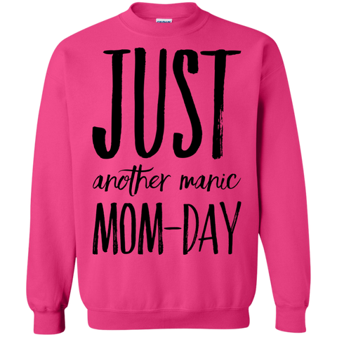 Just another Manic Mom-Day  Sweatshirt