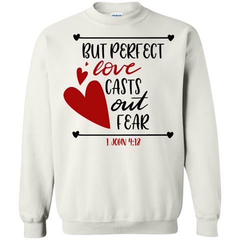 But perfect love casts out fear – 1 John 4:18 Sweater